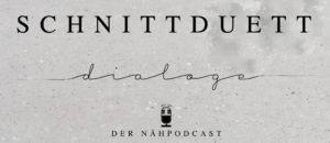 Schnittduett Dialoge - der Nähpodcast: Ein Podcast über's Nähen von Nähnerds für Nähnerds